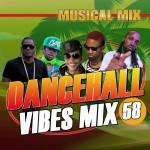 Dancehall Vibes Mix #58