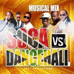 Soca vs Dancehall Ft