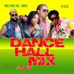 MUSICAL MIX DANCEHALL #62